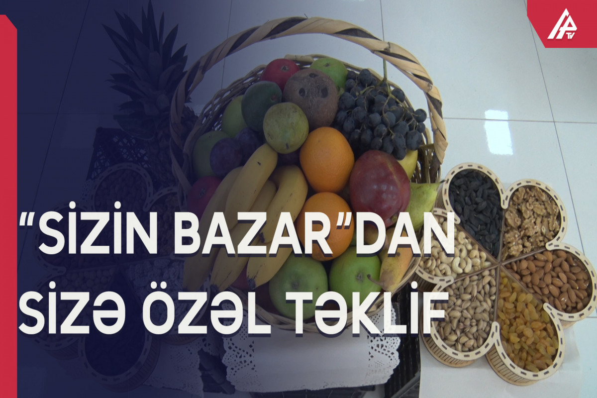 """""""Sizin bazar"""" məhsulları sizə özəl endirimli qiymətlərlə təklif edir"""