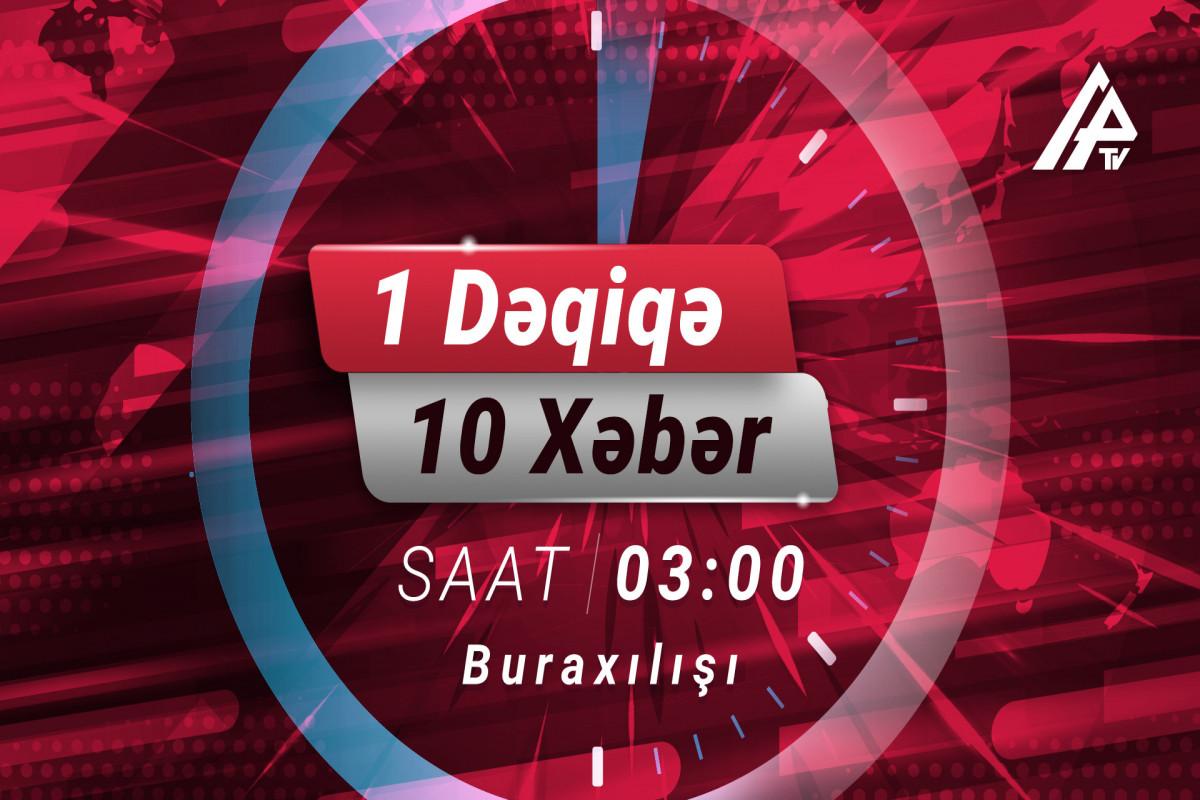 Prezident Anım Günü ilə bağlı paylaşım edib - 1 dəqiqə 10 xəbər 03:00 buraxılışı
