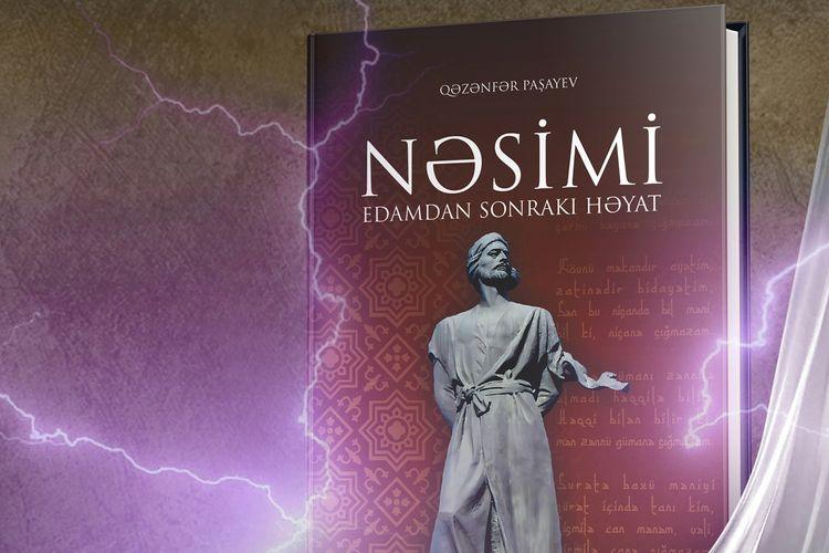 """""""Nəsimi: Edamdan sonrakı həyat"""" kitabı işıq üzü görüb"""