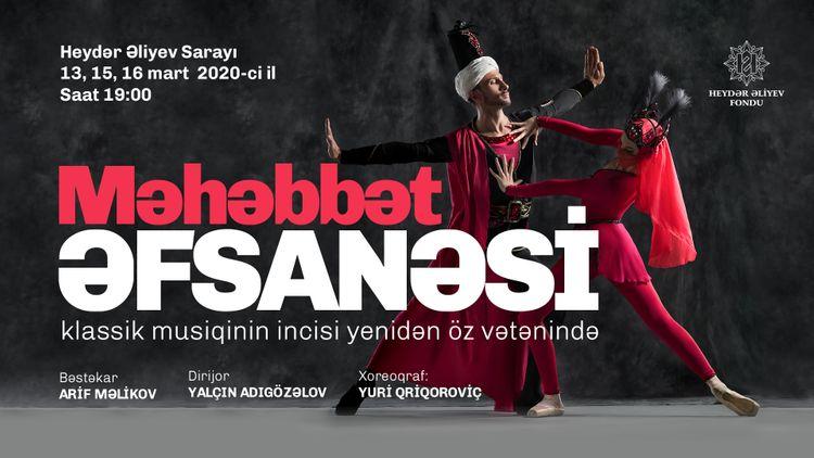 """Arif Məlikovun """"Məhəbbət əfsanəsi"""" baleti Heydər Əliyev Sarayında nümayiş olunacaq"""