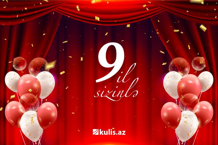 «Kulis.az» исполняется 9 лет
