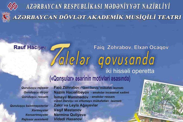 """Akademik Musiqili Teatrda """"Talelər qovuşanda"""" nümayiş olunacaq"""