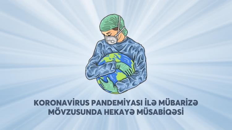 Koronavirusa həsr olunmuş hekayə müsabiqəsinin qalibləri müəyyənləşib