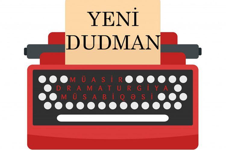 """""""Yeni dudman"""" Müasir Dramaturgiya Müsabiqəsi elan edilir"""