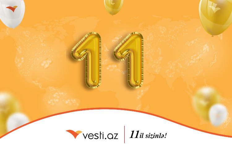 """Vesti.az""ın yaranmasından 11 il ötür"