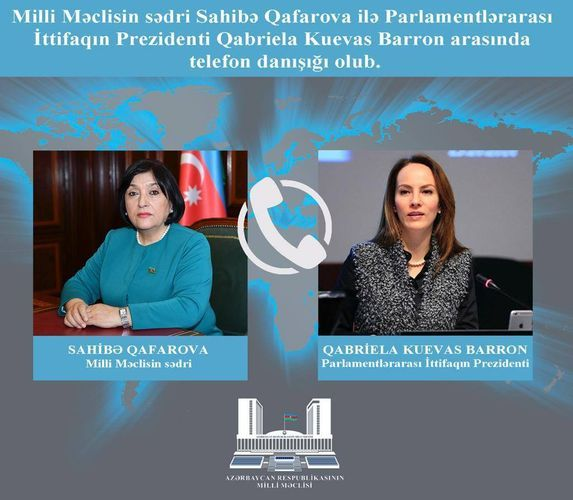Azerbaijani Parliament chairperson held a phone conversation with President of the Inter-Parliamentary Union