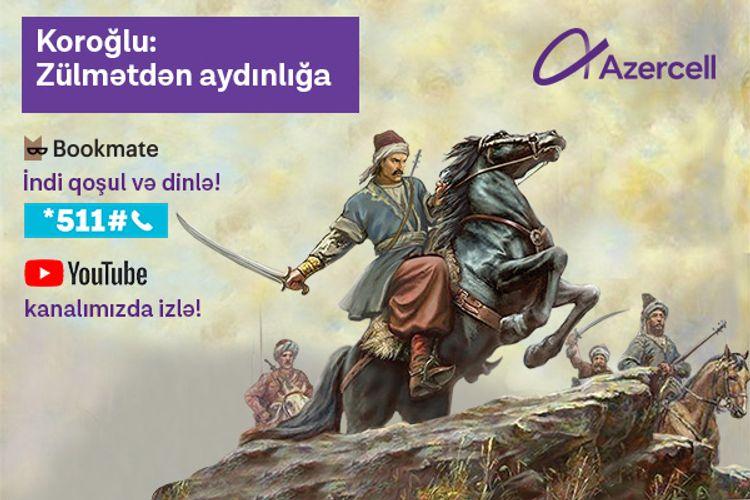"""""""Koroğlu"""" eposu """"Azercell""""in audiokitab layihəsinə daxil edilib"""