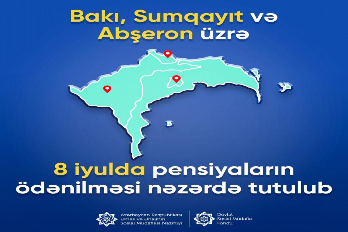Bakı, Sumqayıt və Abşeron üzrə pensiyalar iyulun 8-də ödəniləcək