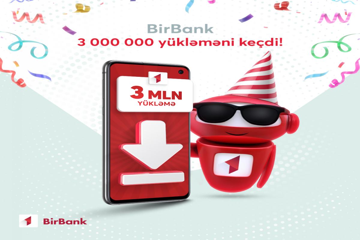 """""""BirBank""""ın yükləmə sayı 3 milyonu ötüb"""