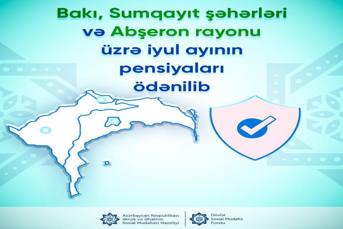 Bakı, Sumqayıt və Abşeron üzrə iyul ayının pensiyaları ödənilib