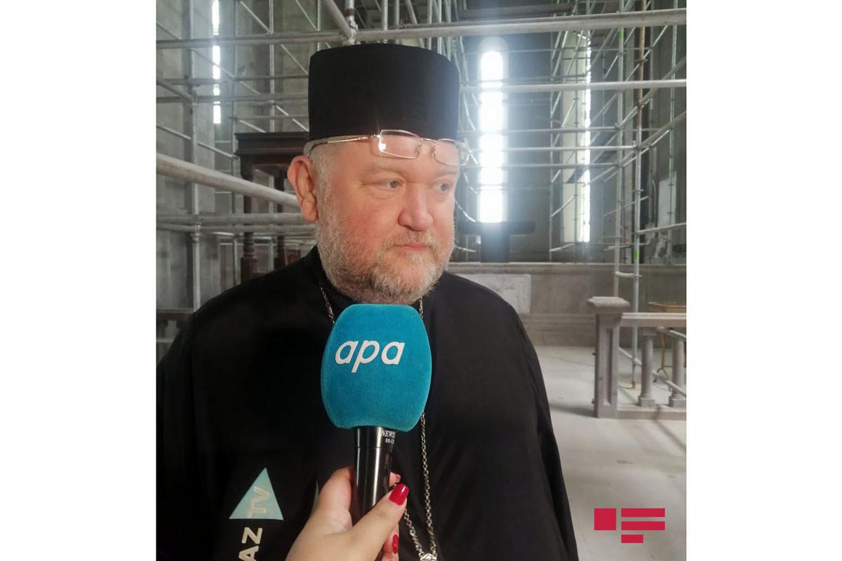 """Protoiyerey Konstanstin: """"Prezident zəmanət vermişdi ki, zərər görmüş mədəni-arxitektura abidələri bərpa olunacaq, bunun təsdiqini tapdığını görürük"""""""