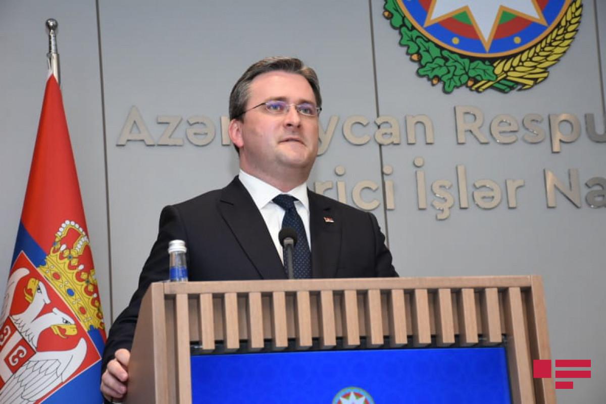 """Nikola Selakoviç: """"Serbiya Azərbaycanın ərazi bütövlüyünü dəstəkləyir"""""""