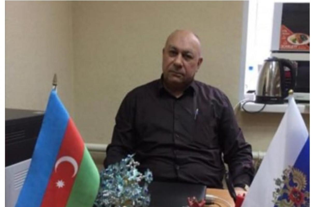 Rusiyada azərbaycanlı diaspor rəhbəri koronavirusdan dünyasını dəyişib