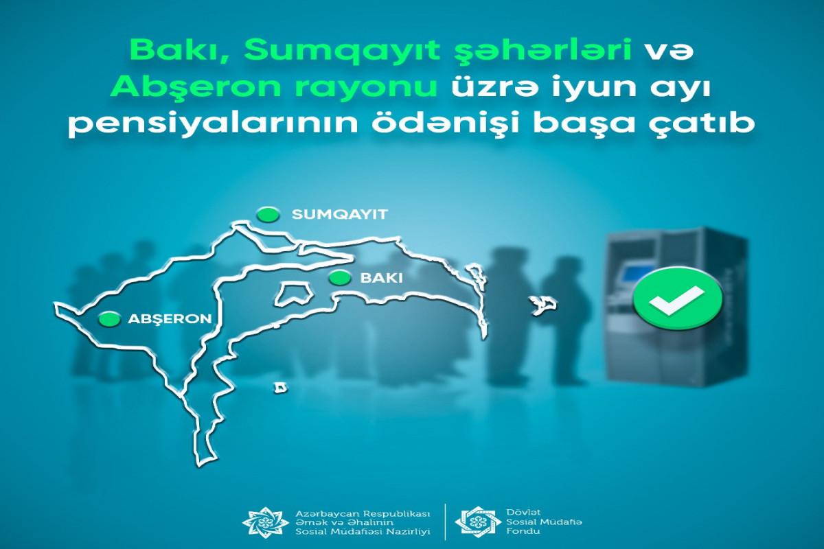 Bakı, Sumqayıt və Abşeron üzrə iyun ayının pensiyaları ödənilib