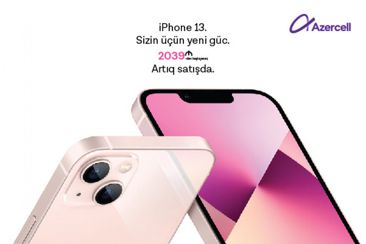Brand new iPhone 13 smartphones with 50GB free internet now available at Azercell Exclusive shops