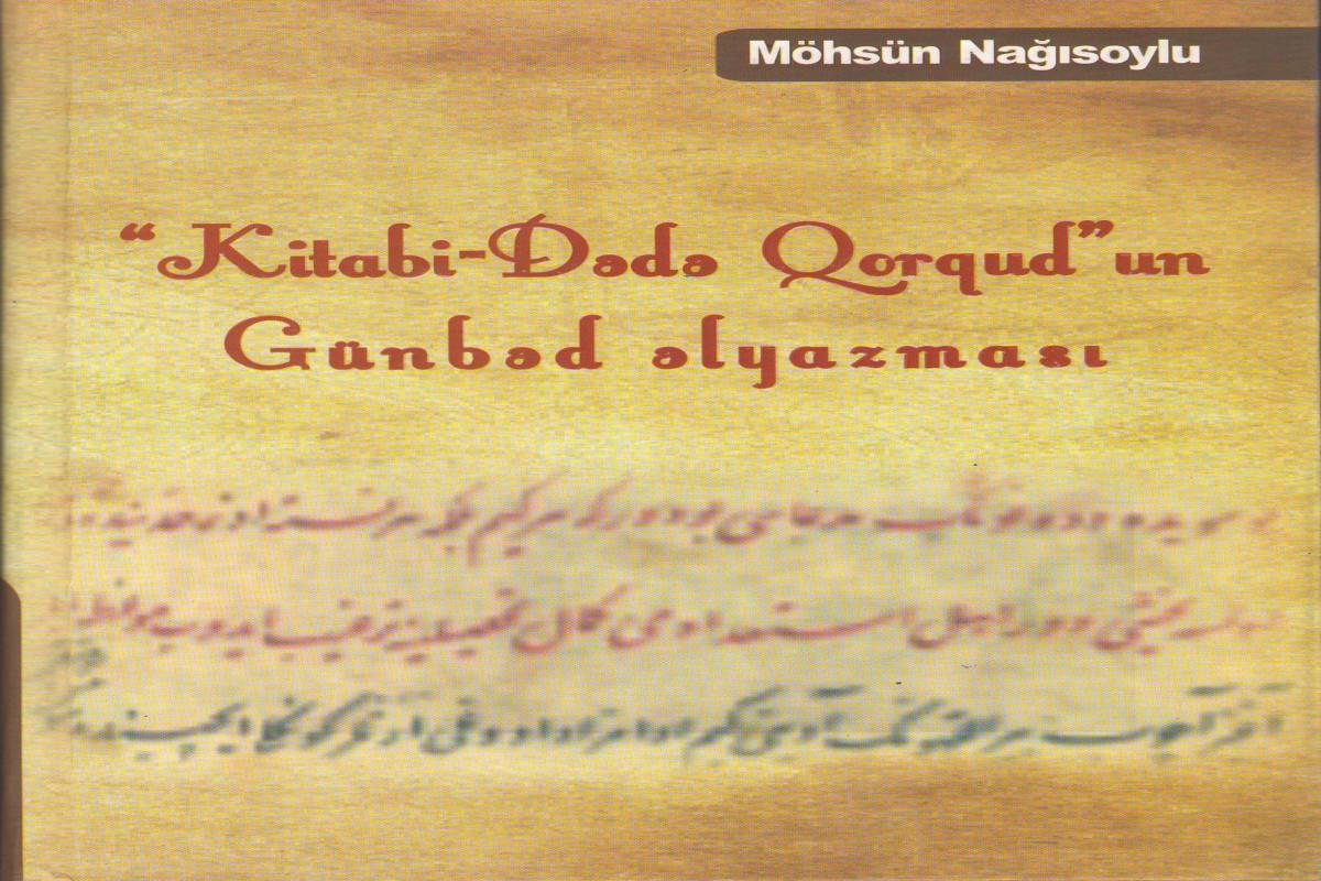 """""""""""Kitabi Dədə Qorqud""""un Günbəd əlyazması"""" kitabı nəşr olunub"""