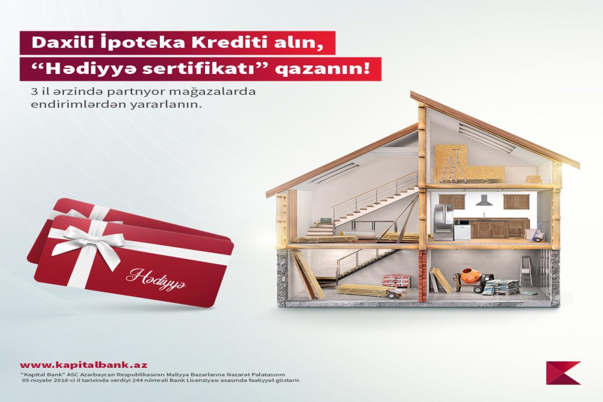 """""""Kapital Bank"""" yeni ev alanlara """"Hədiyyə sertifikatı"""" təqdim edir"""